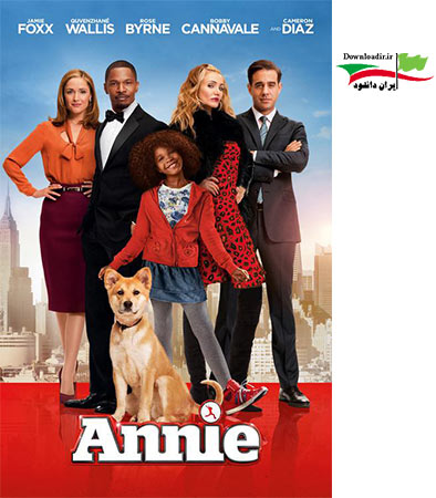 دانلود فیلم سینمایی آنی Annie 2014 با لینک مستقیم
